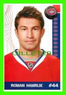 HOCKEY - ROMAN HAMRLOK,  No 44 CANADIEN DE MONTRÉAL - PHOTOS ET FICHES 2003-2008 - - Hockey - NHL