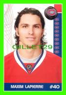HOCKEY - MAXIM LAPIERRE,  No 40, CANADIEN DE MONTRÉAL - PHOTOS ET FICHES, 2003-2008 - - Hockey - NHL