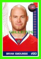 HOCKEY - BRYAN SMOLINSKI,  No 20, CANADIEN DE MONTRÉAL - PHOTOS ET FICHES, 2003-2008 - - Hockey - NHL