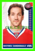 HOCKEY - MATHIEU DANDENAULT,  No 25, CANADIEN DE MONTRÉAL - PHOTOS ET FICHES, 2003-2008 - - Hockey - NHL