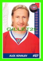 HOCKEY - ALEX KOVALEV,  No 27, CANADIEN DE MONTRÉAL - PHOTOS ET FICHES, 2003-2008 - - Hockey - NHL