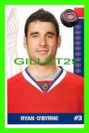 HOCKEY - RYAN O'BYRNE,  No 3, CANADIEN DE MONTRÉAL - PHOTOS ET FICHES, 2003-2008 - - Hockey - NHL