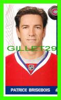 HOCKEY - PATRICE BRISEBOIS,  No 71, CANADIEN DE MONTRÉAL - PHOTOS ET FICHES, 2003-2008 - - Hockey - NHL