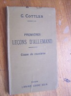 Gotisch En Gothique PREMIERES LECONS D ALLEMAND G. COTTLER Classe De Neuvième 1896 LIBRAIRIE EUGENE BELIN - Livres, BD, Revues