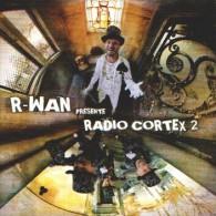 R-WAN Présente RADIO CORTEX 2 - CD - RAP - Rap & Hip Hop