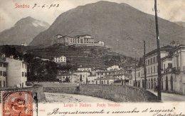 [DC8378] SONDRIO - LUNGO IL MALLERO - PONTE VECCHIO - Viaggiata 1903 - Old Postcard - Sondrio