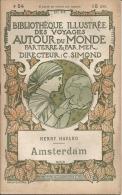 Bibliotheque Illustree Des Voyages Au Tour Du Monde - N° 54  - AMSTERDAM - Henry Havard - Géographie