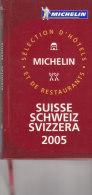 GUIDE MICHELIN SUISSE 2005 - Michelin (guides)