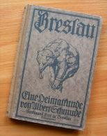 Breslau. Eine Heimatkunde. Albert Schmude, 1921 - Bücher, Zeitschriften, Comics