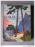 LIVRES - LA CORSE - RAOUL BLANCHARD - COUVERTURE LUCIEN PERI - 148 PAGES - EDITEURS REY , ARTHAUD SUCCR - 1927 - Corse
