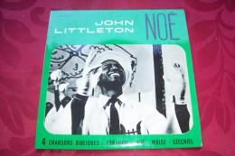 JOHN  LITTLETON  ° NOE  +++ - Religion & Gospel