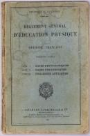 Règlement Général D´Education Physique (Méthode Française) Minis. De La Guerre Ed Charles Lavauzelle 1929 (gymnastique) - Livres, BD, Revues