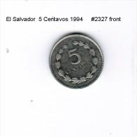 EL SALVADOR    5  CENTAVOS  1994  (KM # 154B) - Salvador