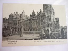 La Guerre 1914-1915 ARRAS L'Hotel De Ville Vu De La Place De La Vacquerie - Guerra 1914-18