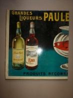 Panneau Publicitaire (partiel) GRANDES LIQUEURS PAULET FRERES..Imp. P. Vercasson & Cie 43 Rue De Lancry. Paris - Alcools