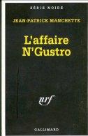 No PAYPAL !! : SÉRIE NOIRE 1407 Jean-Patrick MANCHETTE L´Affaire N´Gustro ,Collection Nrf Gallimard 1996 TTBE - Série Noire