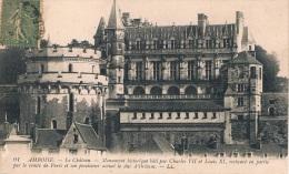 AMBOISE - Le Château - Monument Historique Bâti Par Charles VII Et Louis XI, Restauré En Partie Par Le Comte De Paris - Amboise