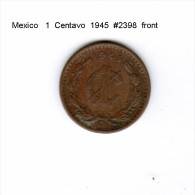 MEXICO    1  CENTAVO  1945  (KM # 415) - Mexico