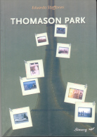 THOMASON PARK - EDUARDO STAFFORINI EDICIONES SIMURG BUENOS AIRES AÑO 2008 286 PAGINAS - Ontwikkeling