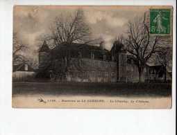 LA GUERCHE - Le Chantay - Le Château - Zonder Classificatie