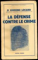 La Défense Contre Le Crime - Dr Edmond Locard. - Sciences
