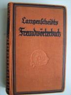 LANGENSCHEIDTS FREMDWÖRTERBUCH Weniger Bekannte Deutsche Ausdrücke Gebrauchliche Fremdwörter 1922 Méthode TOUSSAINT - Dictionnaires