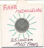 25 Centiem 1965 Frans - MEDAILLESLAG - 1951-1993: Baudouin I