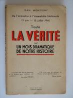 Toute La Vérité Sur Un Mois Dramatique De Notre Histoire De Jean Montigny Novembre 1940 Marechal Petain Prend La Barre - 1939-45