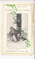 Pélerinage 1896  Apparition Miraculeuse De Notre Dame Du Noyer En 1450 Le Noyer Et Jars 18 Cher Historique Prière Vierge - Images Religieuses