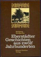 Livre - Eberstadt - Eberstädter Geschichten Aus Zwölf Jahrhunderten Von Wolfgang Weissgerber - Bade-Wurtemberg