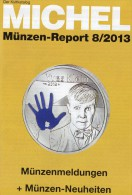 Briefmarken Rundschau MICHEL 8/2013 Neu 5€ New Stamps And Coins Report Of The World Catalogue And Magacine Of Germany - Books & Software