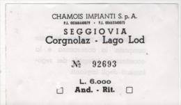 Alt342 Biglietto, Ticket, Billet, Impianti Corgnolaz Lago Lake Lac Lod, Seggiovia, Cablecar, Telesilla, Télésiège - Transportation Tickets