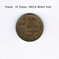FRANCE   10  FRANCS  1953 B  (KM # 915.2) - K. 10 Francs