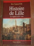 Histoire De Lille - Des Origines Au XX° Siècle. - Vide