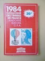 Catalogue 1984 Des Timbres De France-Andorre-Europa-C.F.A - Timbres