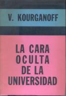 VLADIMIR KOURGANOFF - LA CARA OCULTA DE LA UNIVERSIDAD AÑO 1973 315 PAGINAS EDICIONES SIGLO VEINTE - Ontwikkeling