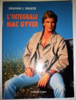 L'Intégrale Mac Gyver. Graham J. Walker - Livres, BD, Revues