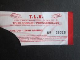 Titre De Transport Billet D'embarquement Sur Bateau Ship : Hyéres Tour Fondue -Porquerolles ( Var )TLV Tarif Groupe - Europe