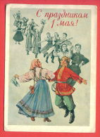 132472 / COSTUME DANCE TANZ MUSIC MUSIQUE FOLK - 1 MAY 1957 Inter. Workers Day By ADRIANOV  / Stationery / Russia Russie - 1950-59