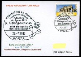 87129) BRD - SoST 11/157 - 60528 FRANKFURT AM MAIN Vom 28.7.2013 - 8. Deutscher Titelgewinn Fußball-EM Der Frauen - Marcofilie - EMA (Printmachine)