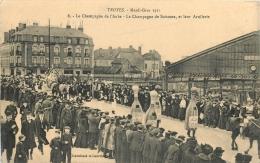 10 TROYES MARDI GRAS 1911 LA CHAMPAGNE DE L'AUBE ET DE SOISSONS ET LEUR ARTILLERIE - Troyes