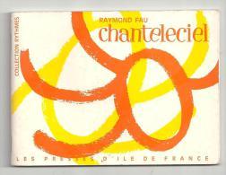 Scoutisme Chanteleciel De Raymond Fau (collection Rythmes) Des Presses D´île De France De 1969 - Religion