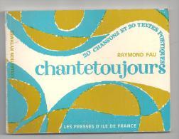Scoutisme Chantetoujours De Raymond Fau (collection Rythmes) Des Presses D´île De France De 1969 - Religion