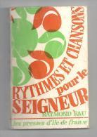 Scoutisme Rythmes Et Chansons Pour Le Seigneur De Raymond Fau Des Presses D´île De France De 1969 - Religion