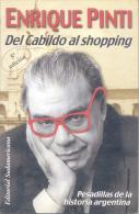 DE CABILDO AL SHOPPING - PESADILLAS DE LA HISTORIA ARGENTINA - ENRIQUE PINTI - EDITORIAL SUDAMERICANA - Humor