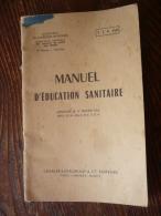 Rare Manuel D'education Sanitaire - 1955 -- Ministere Defense Nationale -santé Des Armées- 40 Pages - Dessins - Altri