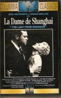 K7 Vidéo, VHS. LA DAME DE SHANGHAI. Rita HAYWORTH, Orson WELLES. - Comedy