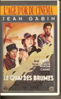 K7,VHS. LE QUAI DES BRUMES. Jean GABIN, Michel SIMON, Michèle MORGAN, Pierre BRASSEUR, Un Film De Marcel CARNE - Comedy