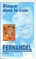 K7,VHS.BLAGUE DANS LE COIN. FERNANDEL. - Comedy
