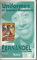 K7,VHS. UNIFORMES ET GRANDES MANOEUVRES. FERNANDEL, - Comedy